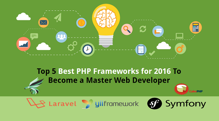 Top 5 Best PHP Frameworks for 2016 To Become a Master Web Developer
