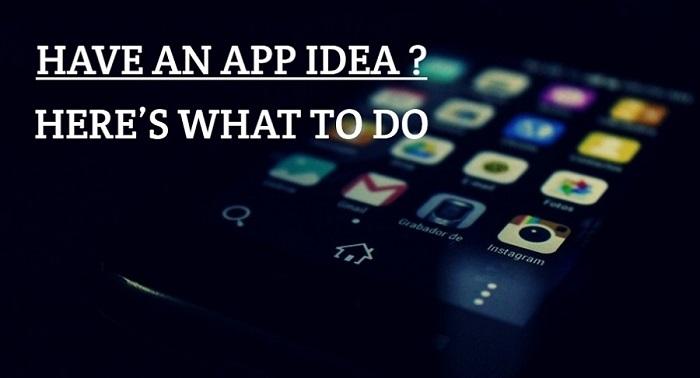 Have An App Idea What Next