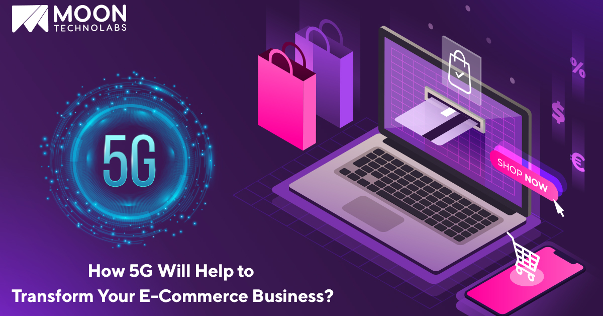 5G Will Help to Transform Your eCommerce