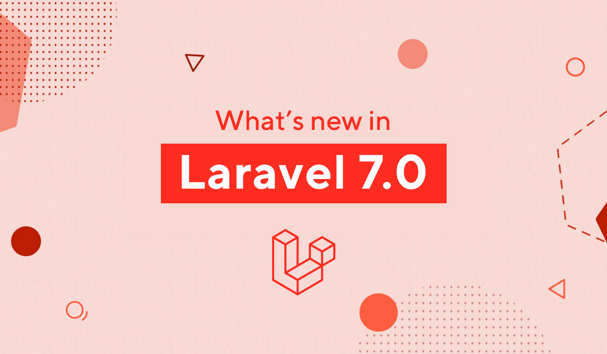 what is new in laravel 7