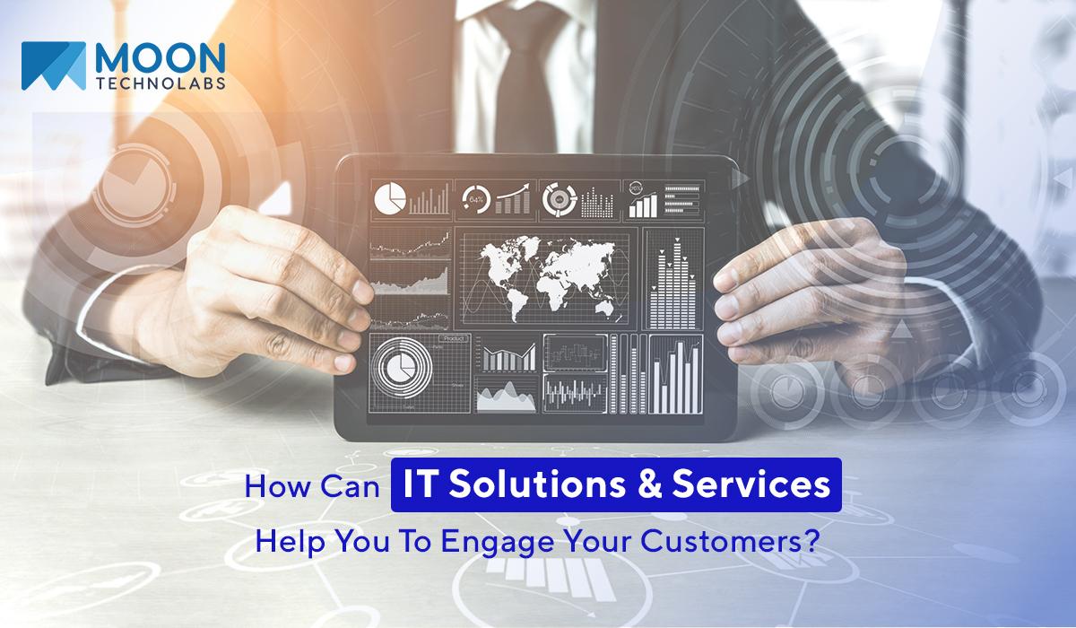 enhance customer engagement using IT services