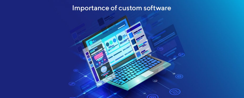 Importance of custom software