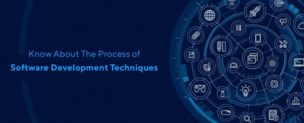 process of software development techniques