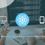 know about ReactJS and React Native