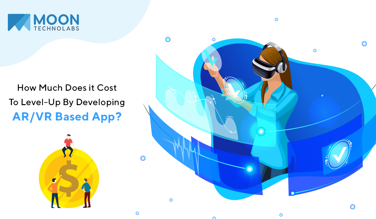 How Much Does it Cost To Level-Up By Developing AR/VR Based App?