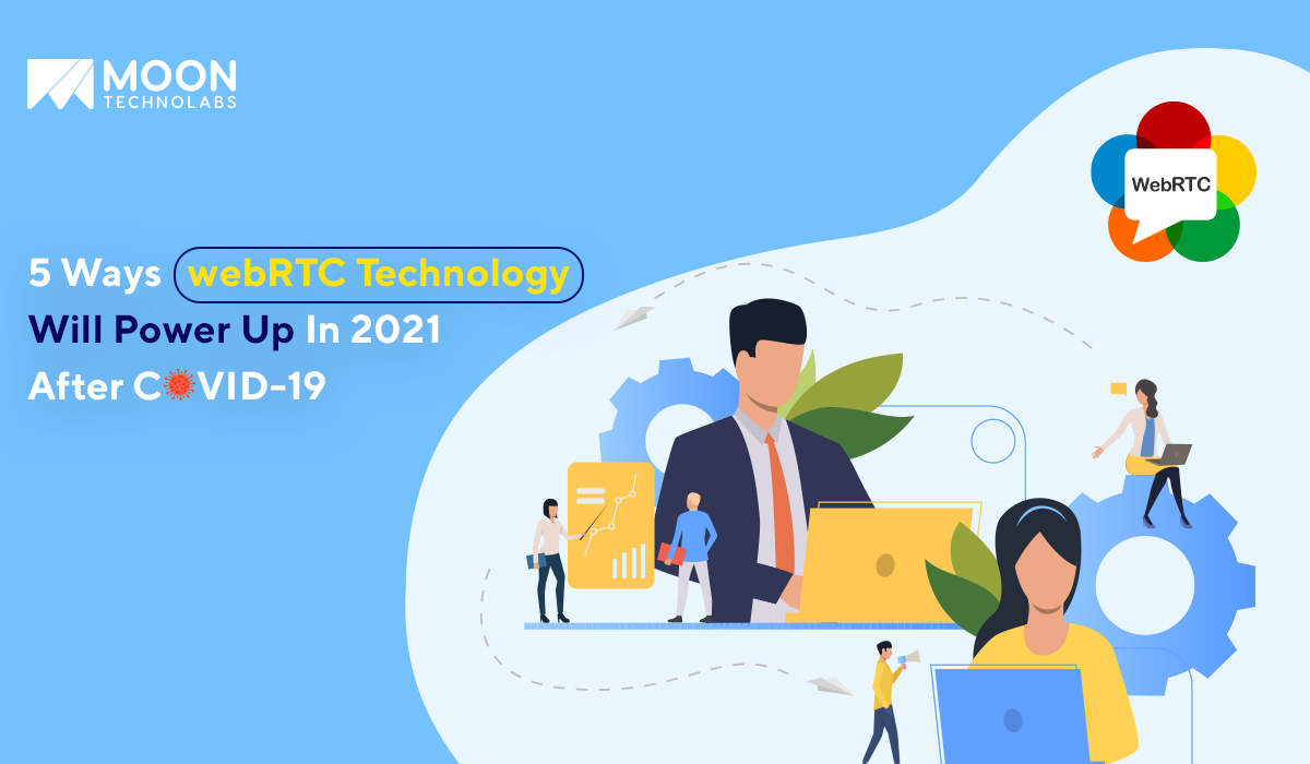 importance of WebRTC technology in 2021