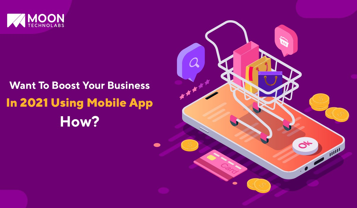 expand your business in 2021 using mobile app