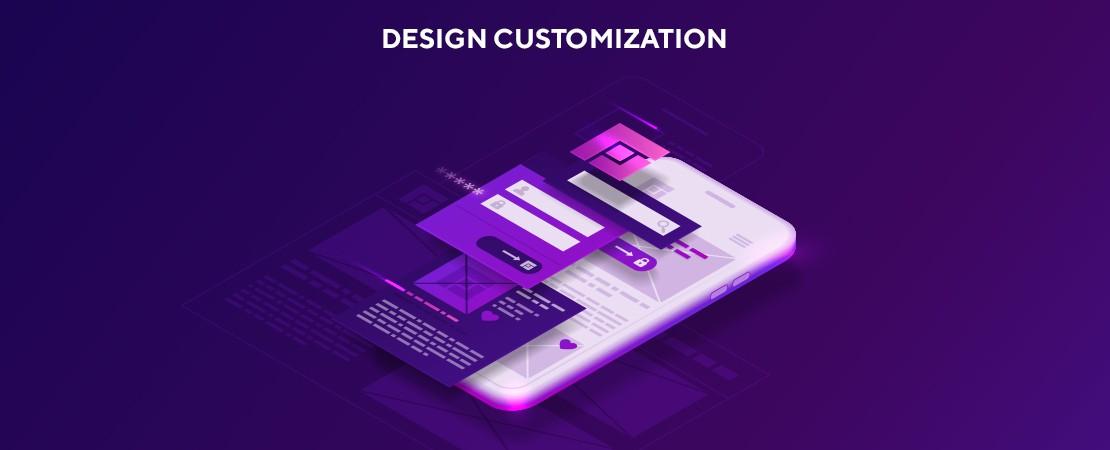 customization of design