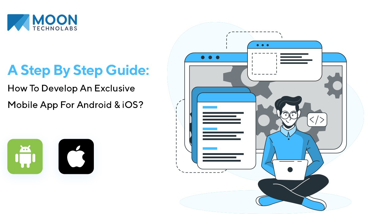 Exclusive Guide of App Development for Android and iOS Platform - Moon Technolabs