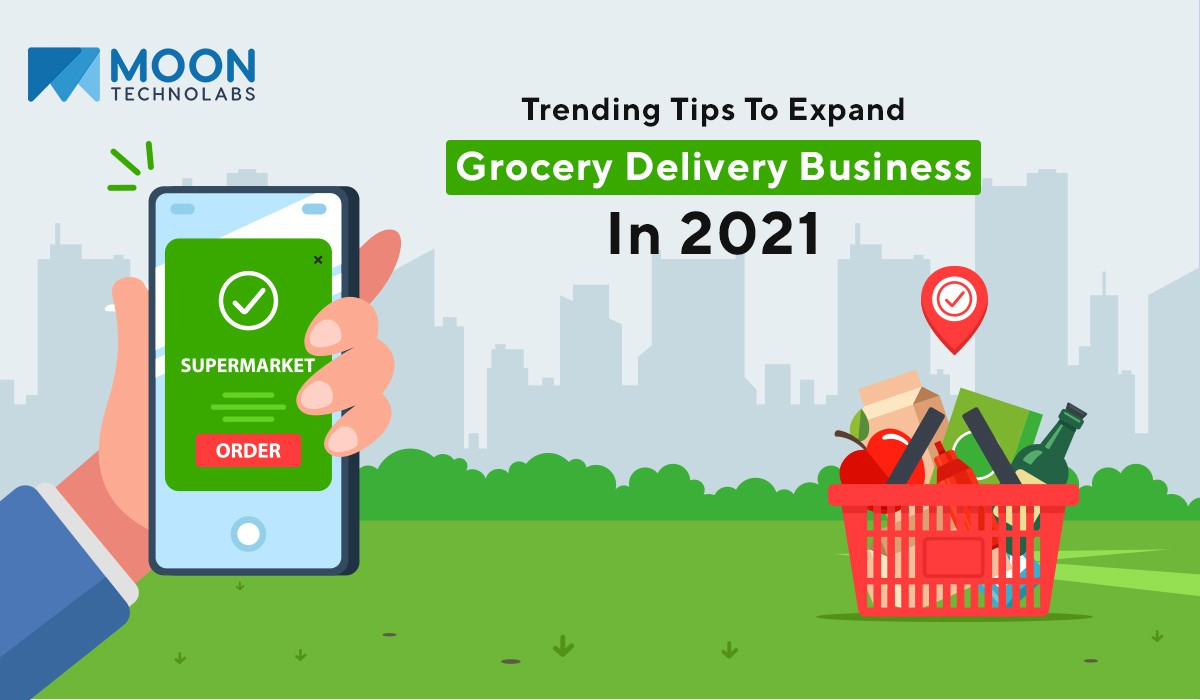 tips to expand grocery delivery business in 2021