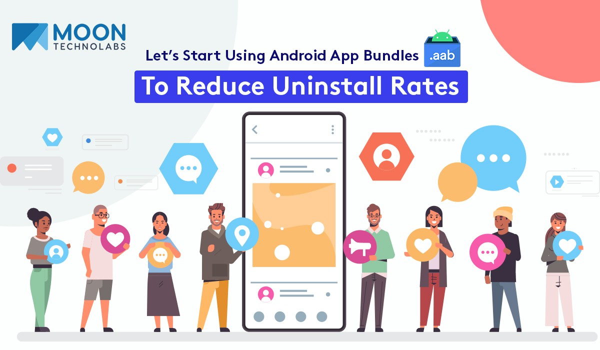 Android app bundles (.aab) to reduce uninstall rates