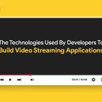 technologies used to develop video streaming app