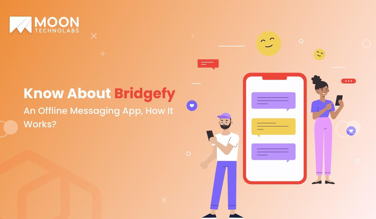 about Bridgefy: an offline messaging app