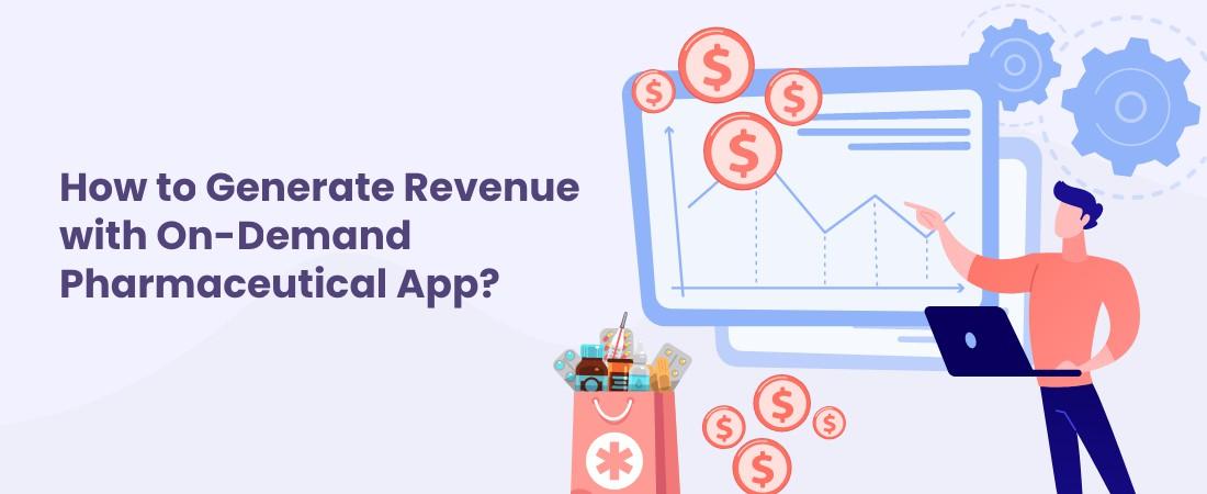 generate revenue from pharmaceutical app