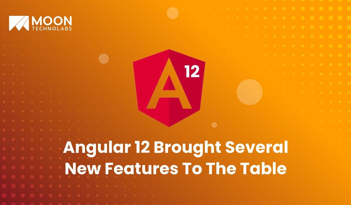 What's new in Angular 12