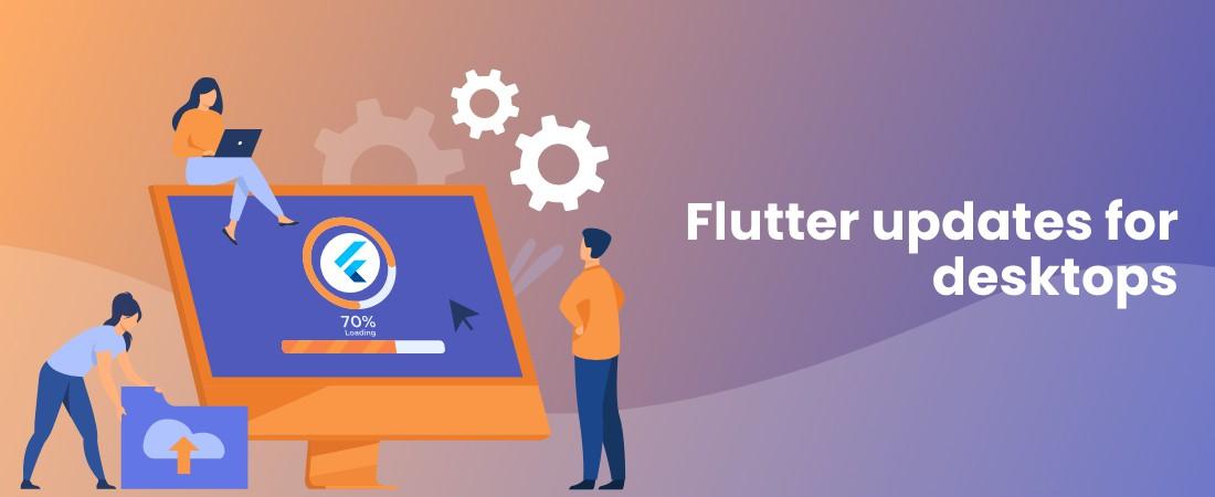 updates for desktop usine Flutter