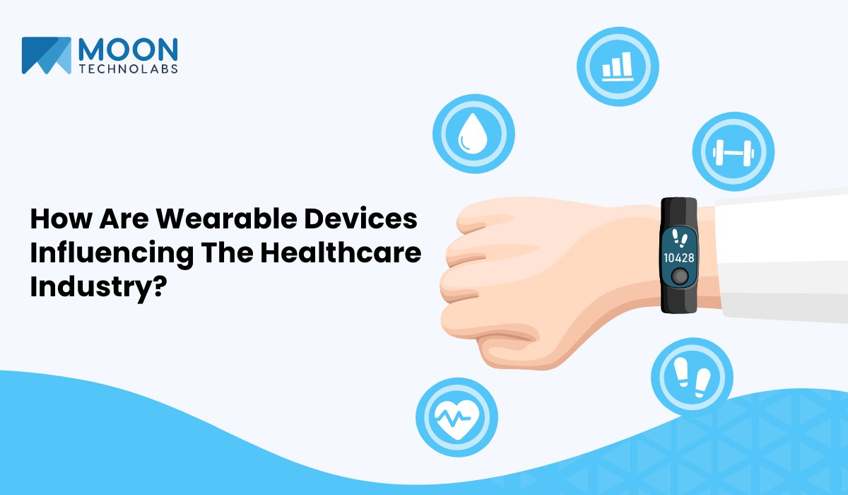 wearable devices influence healthcare industry
