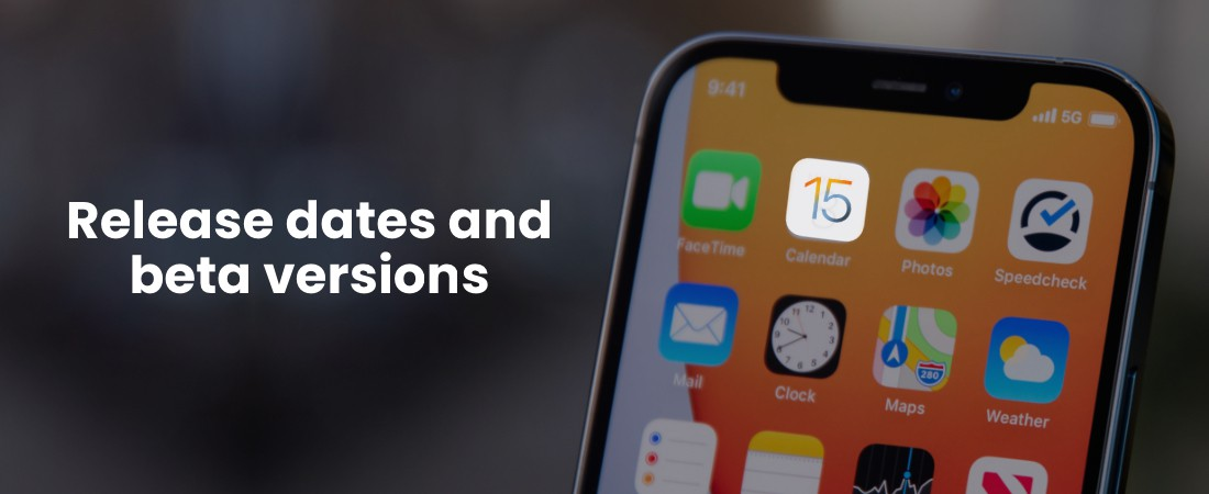 iOS 15 features and publishing process