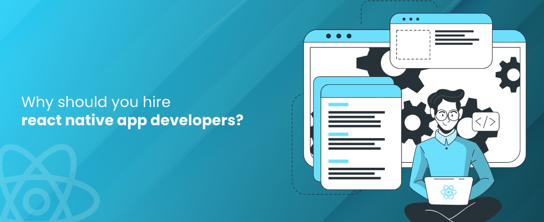reasons to hire react native app developers