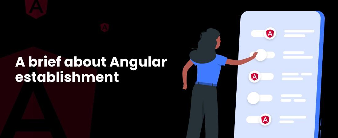 about Angular establishment