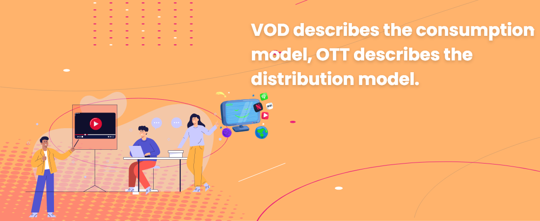 The difference VOD And OTT - Moon Technolabs