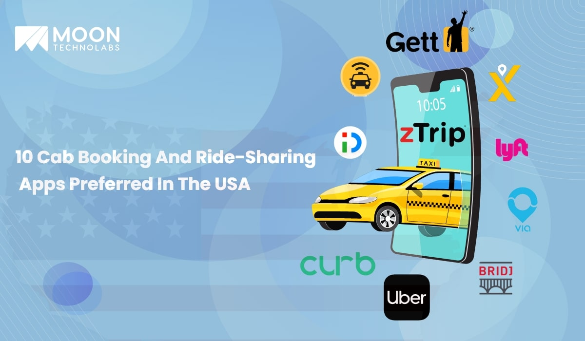 10 Cab Booking And Ride-Sharing Apps Preferred In The USA – Moon Technolabs