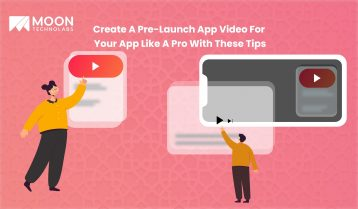 Create A Pre-Launch App Video For Your App Like A Pro With These Tips