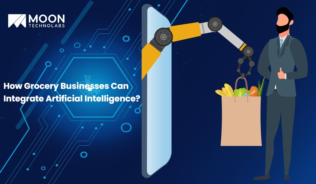 How Grocery Businesses Can Integrate Artificial Intelligence - Moon Technolabs