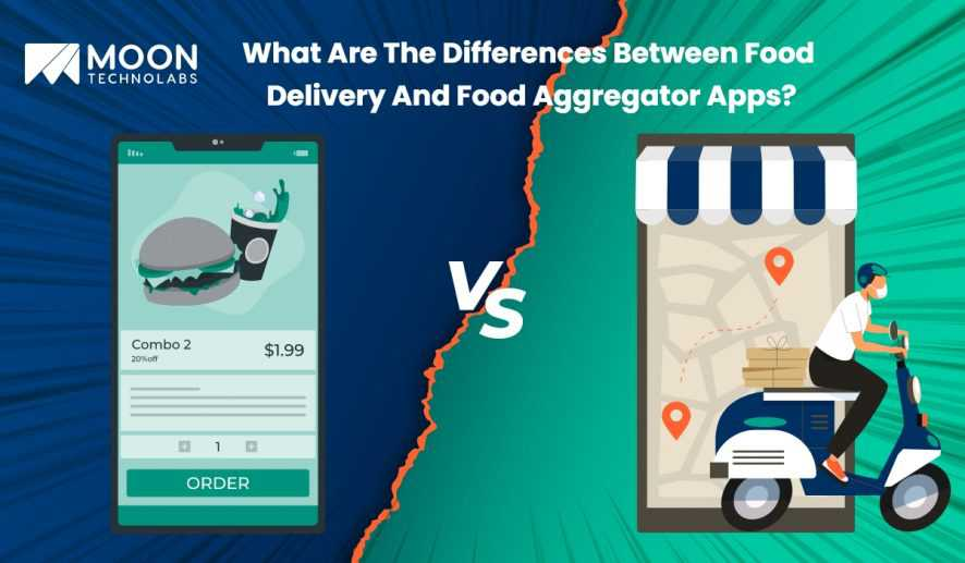 What Are The Differences Between Food Delivery And Food Aggregator Apps? - Moon Technolabs