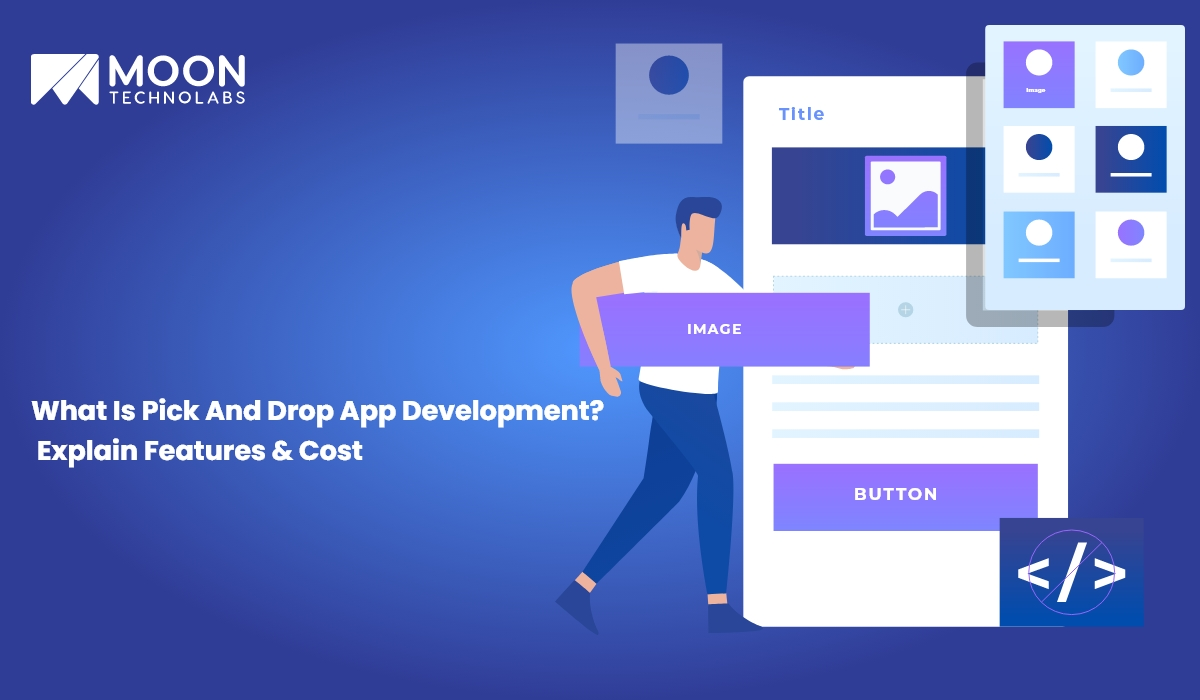 What Is Pick And Drop App Development Explain Features & Cost - Moon Technolabs