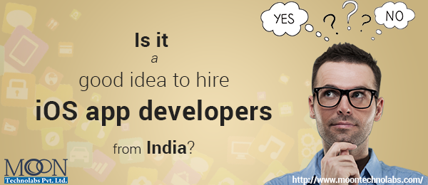 Is it a good idea to hire iOS app developers from India?