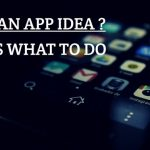 Have An App Idea? What Next?