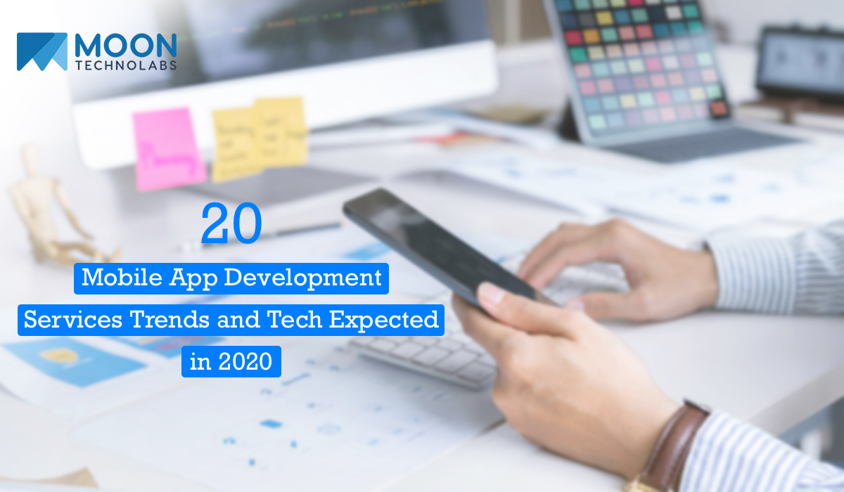 Check out the Top 20 Mobile Development Trends of the Industry