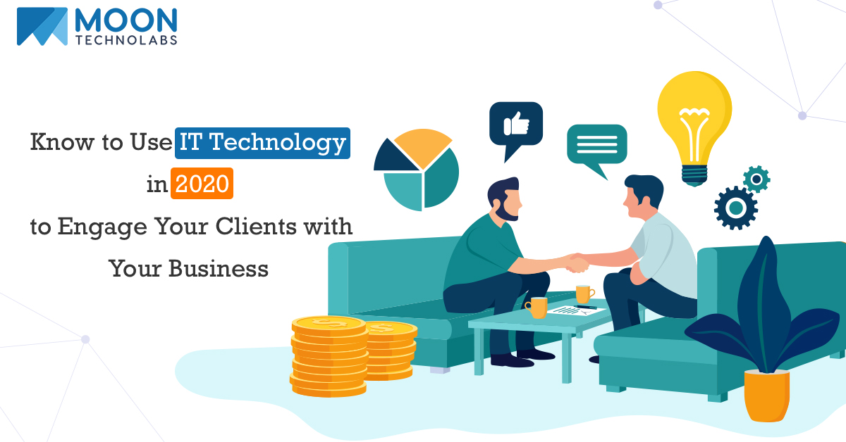 IT Trends in 2020 to Engage Your Clients with Your Business