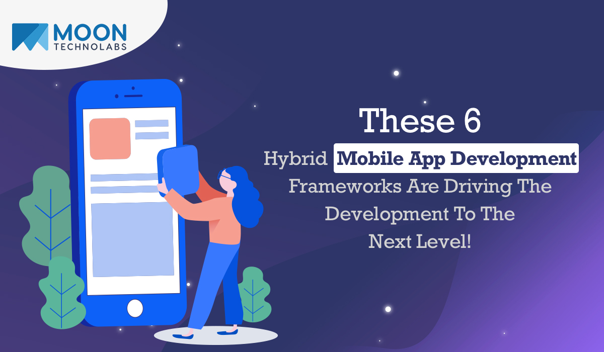 Worthy Hybrid Mobile App Development Frameworks